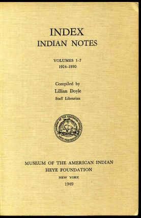 INDEX. Indian Notes. Volumes 1-7, 1924-1930. Lillian Doyle