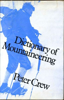 DICTIONARY OF MOUNTAINEERING. Peter Crew