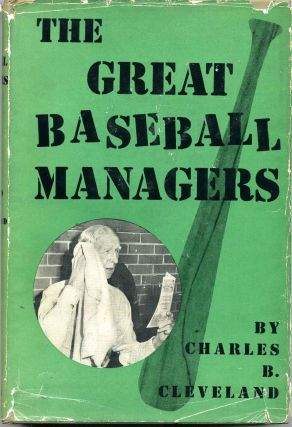 THE GREAT BASEBALL MANAGERS. Charles B. Cleveland