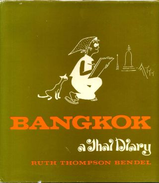 BANGKOK. A Thai Diary. Signed by the author. Ruth Thompson Bendel