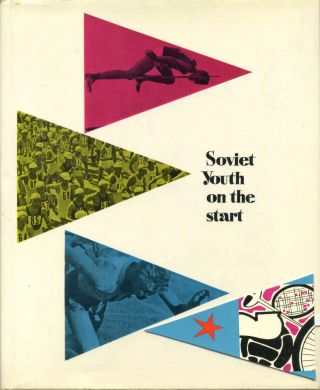 SOVIET YOUTH ON THE START. G. M. Blinov, I. S. Prok