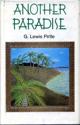ANOTHER PARADISE. Gene Lewis Pirtle