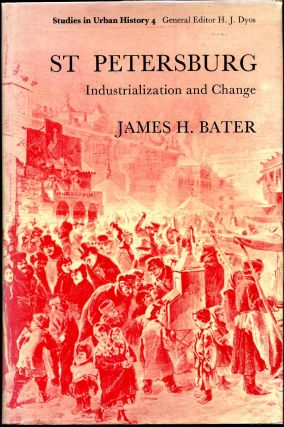 ST. PETERSBURG. Industrialization and Change. James H. Bater