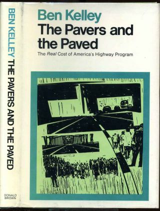 THE PAVERS AND THE PAVED. The Real Cost of America's Highway Program. Signed and inscribed by...