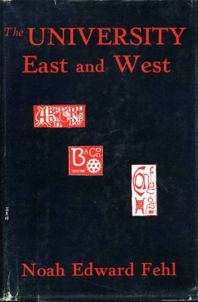 THE IDEA OF A UNIVERSITY IN EAST AND WEST. Noah Edward Fehl