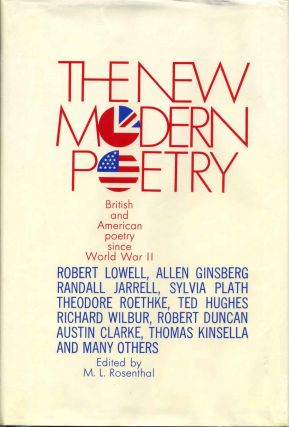 THE NEW MODERN POETRY. British and American Poetry Since World War II. M. L. Rosenthal