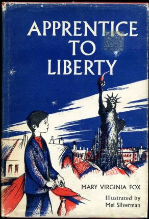 APPRENTICE TO LIBERTY. Signed by the Author. Mary Virginia Fox