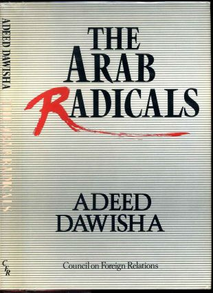 THE ARAB RADICALS. Adeed Dawisha