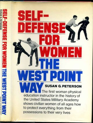 SELF - DEFENSE FOR WOMEN THE WEST POINT WAY. Susan G. Peterson