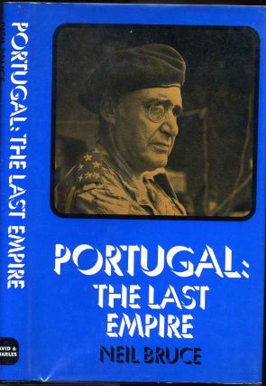 PORTUGAL. THE LAST EMPIRE. Neil Bruce.