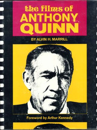 THE FILMS OF ANTHONY QUINN. Alvin H. Marrill