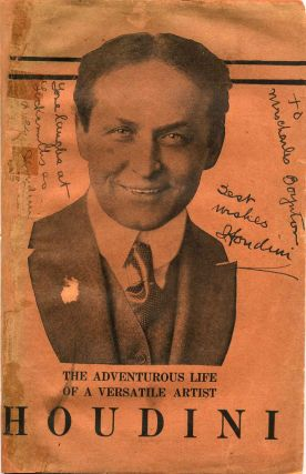 THE ADVENTUROUS LIFE OF A VERSATILE ARTIST. Signed and inscribed by Houdini.