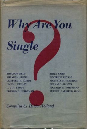 WHY ARE YOU SINGLE? Hilda Holland, compiler