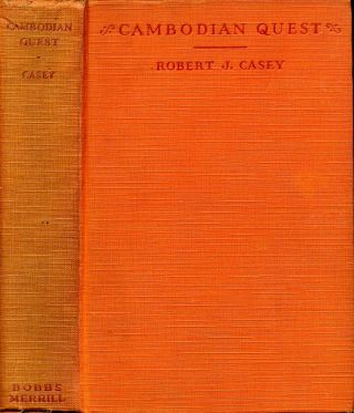 CAMBODIAN QUEST. Signed by the author. Robert J. Casey