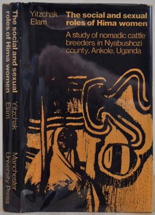 THE SOCIAL AND SEXUAL ROLES OF HIMA WOMEN. A Study of Nomadic Cattle Breeders in Nyabushozi...