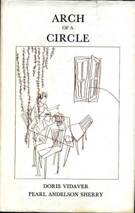 ARCH OF A CIRCLE. Doris Vidaver, Pearl Andelson Sherry