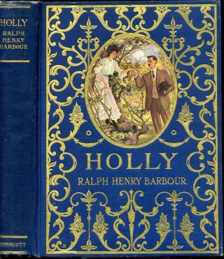 HOLLY. The Romance of a Southern Girl. Ralph Henry Barbour