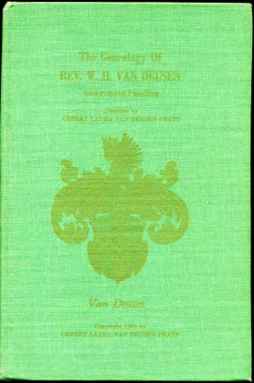 THE GENEALOGY OF REV. W. H. VAN DEUSEN AND RELATED FAMILIES. Cherry Laura Van Deusen Pratt