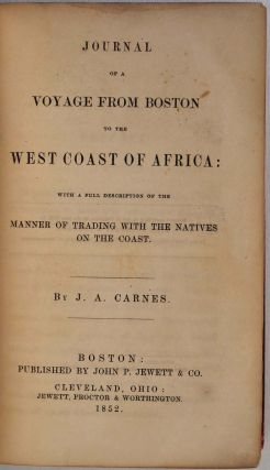 JOURNAL OF A VOYAGE FROM BOSTON TO THE WEST COAST OF AFRICA: With A Full Description of the...