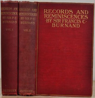 RECORDS AND REMINISCENCES. Personal and General. Two volume set. Sir Francis Burnand