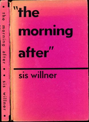 THE MORNING AFTER. Signed by Sis Willner. Sis Willner