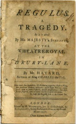 REGULUS. A Tragedy. As it is Acted by His Majesty's Servants, at the Theatre-Royal in...