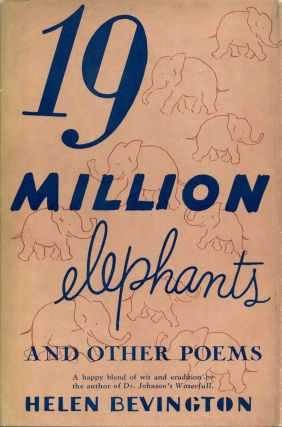 NINETEEN MILLION ELEPHANTS and Other Poems. Helen Bevington