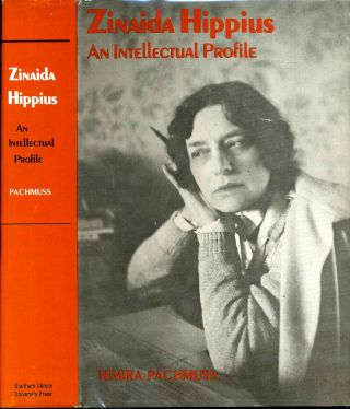 ZINAIDA HIPPIUS. An Intellectual Profile. Temire Pachmuss