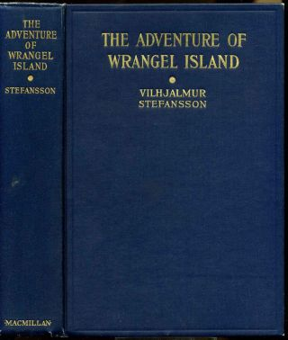 THE ADVENTURE OF WRANGEL ISLAND. Vilhjalmur Stefansson