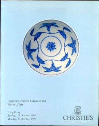 IMPORTANT CHINESE CERAMICS AND WORKS OF ART. Hong Kong. October 29-30, 1995. Lots 501-654. Christie's.