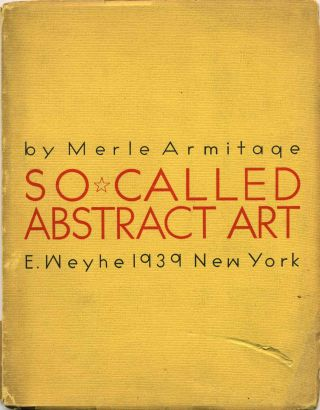 SO CALLED ABSTRACT ART. Merle Armitage