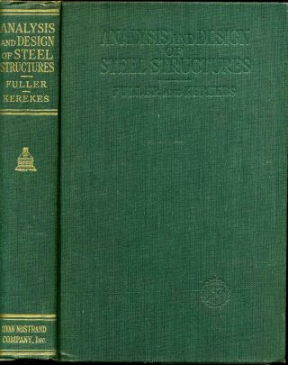 ANALYSIS AND DESIGN OF STEEL STRUCTURES. Almon H. Fuller, Frank Kerekes