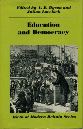 EDUCATION AND DEMOCRACY. A. E. Dyson, Julian Lovelock