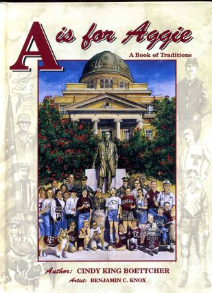 A IS FOR AGGIE. A Book of Traditions. Signed by author. Cindy King Boettcher
