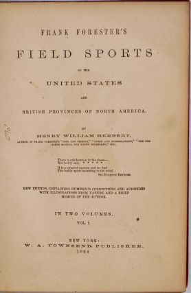 FRANK FORESTER'S FIELD SPORTS of the United States and British Provinces of North America. Two volume set.