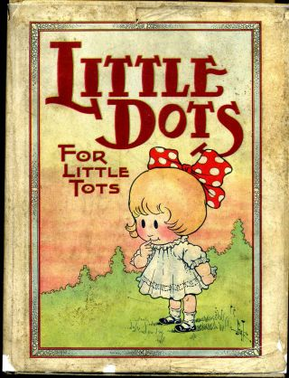 LITTLE DOTS FOR LITTLE TOTS. For Boys and Girls. Howard E. Altemus
