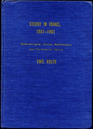 STROKE IN ISRAEL 1957-1961. Epidemiological, Clinical, Rehabilitation and Psycho-social Aspects....