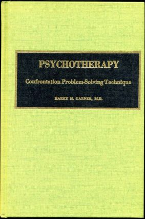 PSYCHOTHERAPY. Confrontation Problem - Solving Technique. Signed by Harry H. Garner. Harry H. Garner
