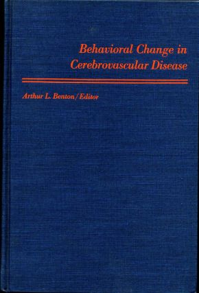 BEHAVIORAL CHANGE IN CEREBROVASCULAR DISEASE. Arthur L. Benton