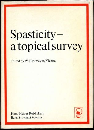 SPASTICITY - A Topical Survey. W. Birkmayer