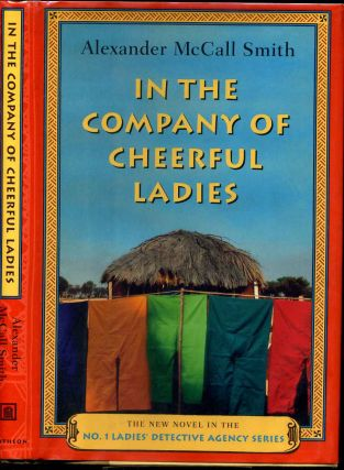 In The Company Of Cheerful Ladies. Alexander McCall Smith