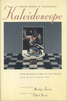 DUTCH POETRY IN TRANSLATION: Kaleidoscope. From Medieval Times to the Present. With Parallel...