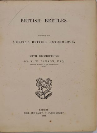 BRITISH BEETLES. Transferred from Curtis's British Entomology. With Descriptions by E. W. Janson