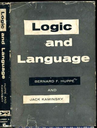 LOGIC AND LANGUAGE. Bernard F. Huppe, Jack Kaminsky.