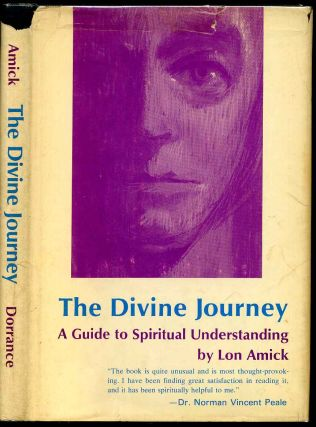 THE DIVINE JOURNEY. A Guide to Spiritual Understanding. Lon Amick