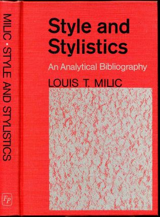 STYLE AND STYLISTICS. An Analytical Bibliography. Louis T. Milic