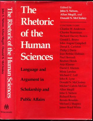 THE RHETORIC OF THE HUMAN SCIENCES. Language and Argument in Scholarship and Public Affairs. John...