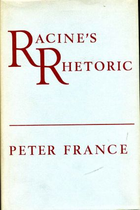 RACINE'S RHETORIC. Peter France