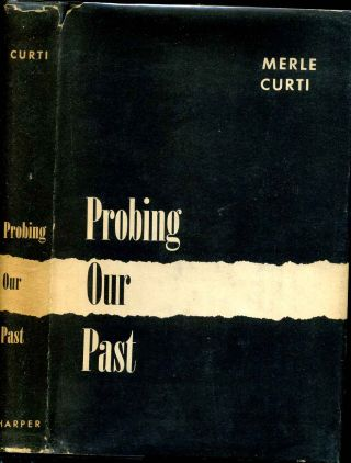 PROBING OUR PAST. Merle Curti