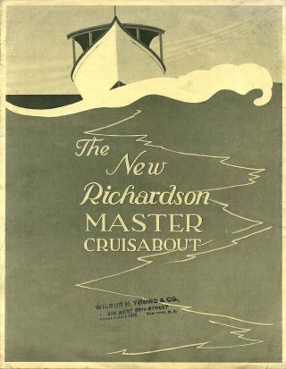 THE NEW RICHARDSON MASTER CRUISABOUT. Model 28. Richardson Boat Company